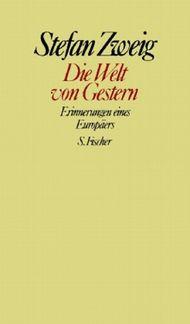 Stefan Zweig. Gesammelte Werke in Einzelbänden / Die Welt von Gestern