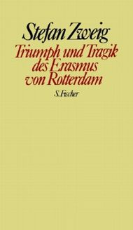Stefan Zweig. Gesammelte Werke in Einzelbänden / Triumph und Tragik des Erasmus von Rotterdam