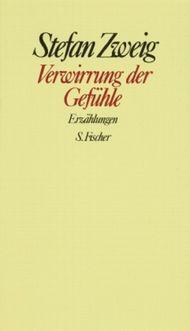 Stefan Zweig. Gesammelte Werke in Einzelbänden / Verwirrung der Gefühle