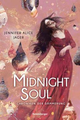 Bücherblog. Rezension. Buchcover. Chroniken der Dämmerung - Midnight Soul (Band 2) von Jennifer Alice Jager. Jugendbuch. Fantasy. Ravensburger.