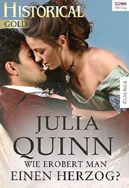 Wie erobert man einen Herzog? von Julia Quinn bei LovelyBooks (Liebesroman)