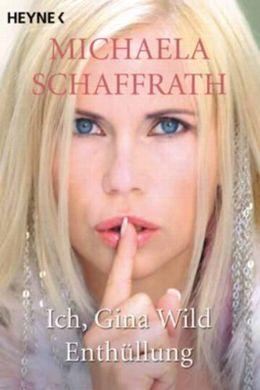 Ich, Gina Wild von Michaela Schaffrath bei LovelyBooks