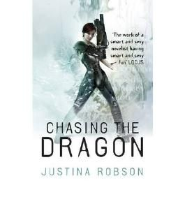 [(Chasing the Dragon)] [Author: Justina Robson] published on (August, 2010)