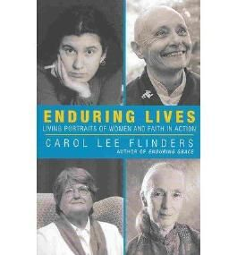 { ENDURING LIVES: LIVING PORTRAITS OF WOMEN AND FAITH IN ACTION } By Flinders, Carol Lee ( Author ) [ Aug - 2013 ] [ Paperback ]