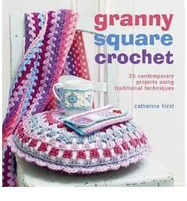 [ Granny-Square Crochet ] By Hirst, Catherine ( Author ) Jul-2012 [ Paperback ] Granny-square Crochet