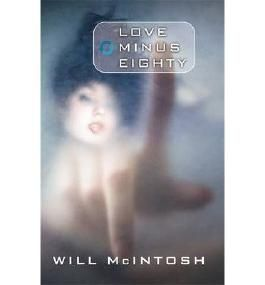 [(Love Minus Eighty)] [Author: Will McIntosh] published on (June, 2013)