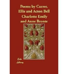 [ POEMS BY CURRER, ELLIS AND ACTON BELL ] BY Bronte, Charlotte ( AUTHOR )May-24-2012 ( Paperback )