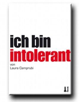 """Ich bin intolerant"""
