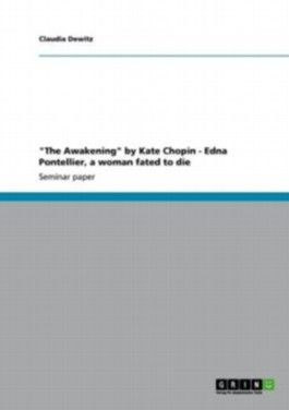 """""""The Awakening"""" by Kate Chopin - Edna Pontellier, a woman fated to die"""