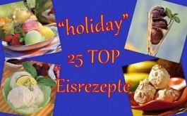 """holiday"" 25 TOP Eisrezepte (Taquita Rezeptbuch)"