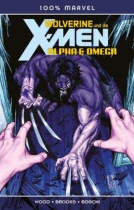 100% Marvel #64 - Wolverine & die X- Men: Alpha & Omega (2012, Panini)