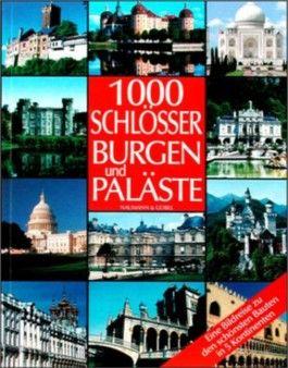 1000 Schlösser, Burgen und Paläste