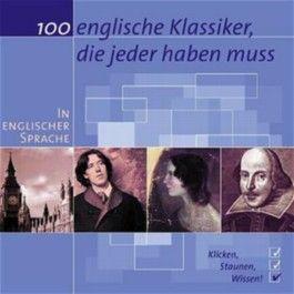 100 englische Klassiker, die jeder haben muss, 1 CD-ROM