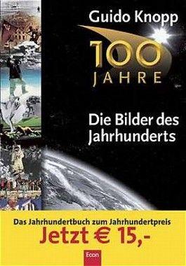 100 Jahre, Die Bilder des Jahrhunderts