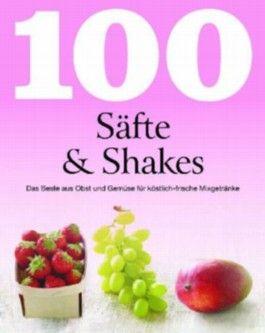100 Säfte & Shakes