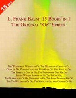 15 BOOKS IN 1: L. FRANK BAUM'S ORIGINAL OZ SERIES