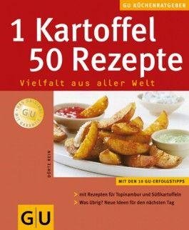 1 Kartoffel - 50 Rezepte Vielfalt aus aller Welt