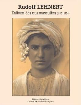 L'album des nus masculins - Tunisie 1905-1934