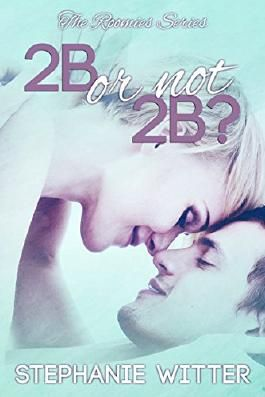 2B or Not 2B (Roomies Series Book 1)