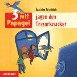 3 mit Papagei jagen den Tresorknacker