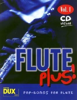 Flute plus! Vol. 1: 8 weltbekannte Titel für Flöte, mit CD