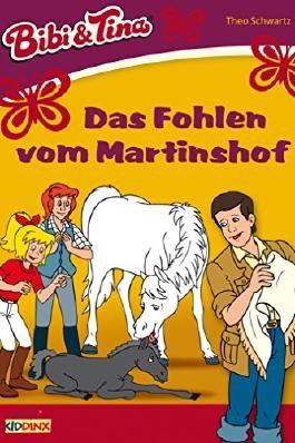 Bibi & Tina - Das Fohlen vom Martinshof: Roman zum Hörspiel