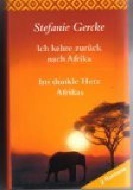 Ich kehre zurück nach Afrika / Ins dunkle Herz Afrikas (2 Romane)