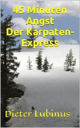 45 Minuten Angst: Der Karpaten-Express