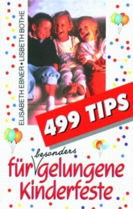 499 Tips für gelungene Kinderfeste