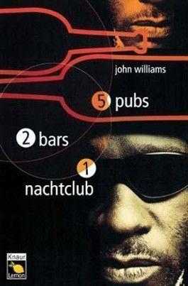 5 Pubs, 2 Bars, 1 Nachtclub