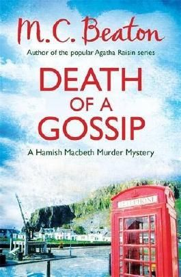 By M.C. Beaton - Death of a Gossip (Hamish Macbeth)