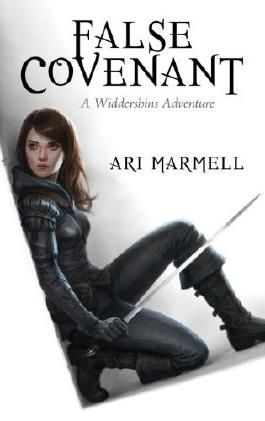 False Covenant (Widdershins Adventure) (Widdershins Adventures): Written by Ari Marmell, 2012 Edition, Publisher: Pyr [Hardcover]