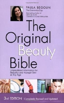 The Original Beauty Bible: Skin Care Facts for Ageless Beauty 3rd (third) by Begoun, Paula (2009) Paperback