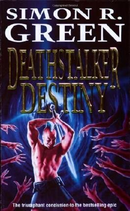 Deathstalker Destiny: Written by Simon R. Green, 1999 Edition, Publisher: Gollancz [Paperback]