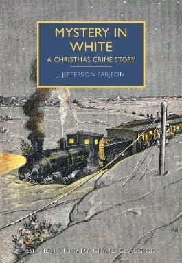Mystery in White: A Christmas Crime Story (British Library Crime Classics): Written by J. Jefferson Farjeon, 2014 Edition, Publisher: The British Library Publishing Divi [Paperback]