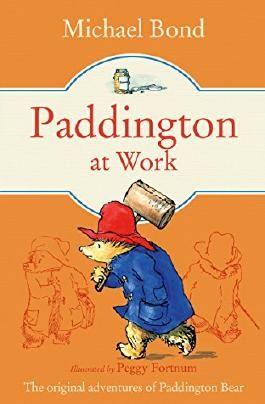 Paddington at Work (Paddington Bear Book 7)