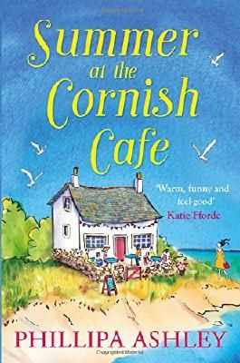Summer at the Cornish Cafe: The feel-good romantic comedy for fans of Poldark (The Cornish Café Series, Book 1) (The Cornish Cafe Series)