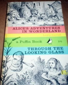 Alice's Adventures in Wonderland and Through the Looking-Glass (Puffin Books)