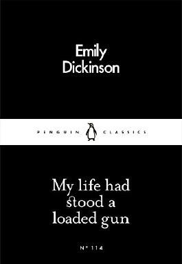 My Life Had Stood a Loaded Gun (Penguin Little Black Classics)