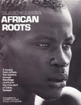 Black Genesis: African Roots : A Voyage from Juffure, the Gambia, Through Mandingo Country to the Slave Port of Dakar, Senegal