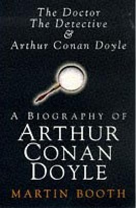Doctor, Detective and Arthur: A Biography