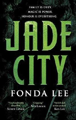 Jade City: Family is duty. Magic is power. Honour is everything.