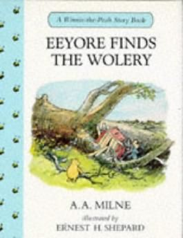 Eeyore Finds the Wolery (Winnie-the-Pooh story books)