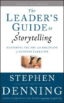 The Leader's Guide to Storytelling