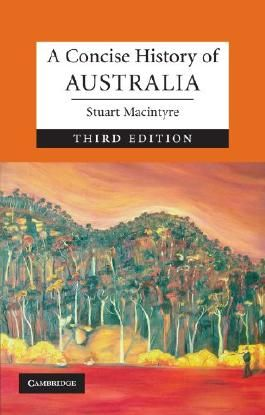 A Concise History of Australia, Third Edition (Cambridge Concise Histories)