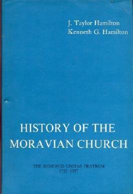 History of the Moravian Church: The Renewed Unitas Fratrum 1722-1957