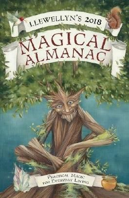 Llewellyn's 2018 Magical Almanac: Practical Magic for Everyday Living (Llewellyn's Magical Almanac)