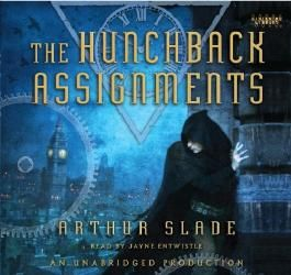 [( The Hunchback Assignments )] [by: Arthur Slade] [Sep-2009]