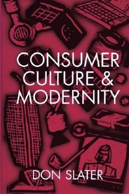 Consumer Culture and Modernity