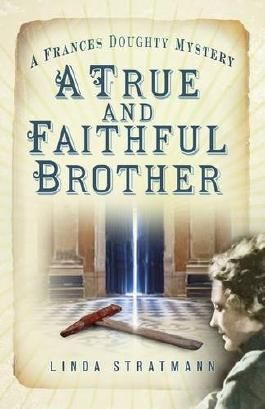 A True and Faithful Brother (The Frances Doughty Mysteries)